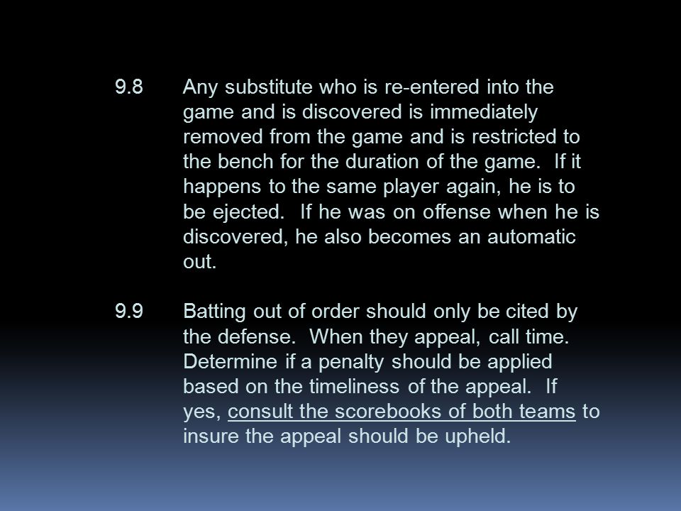 9.8Any substitute who is re-entered into the game and is discovered is immediately removed from the game and is restricted to the bench for the duration of the game.