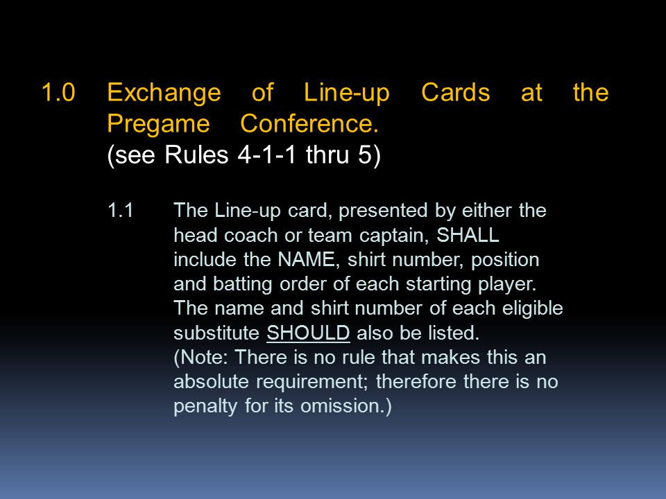 1.0Exchange of Line-up Cards at the Pregame Conference.