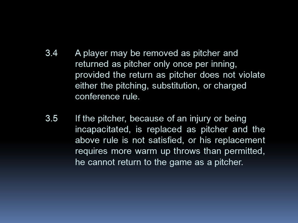 3.4A player may be removed as pitcher and returned as pitcher only once per inning, provided the return as pitcher does not violate either the pitching, substitution, or charged conference rule.