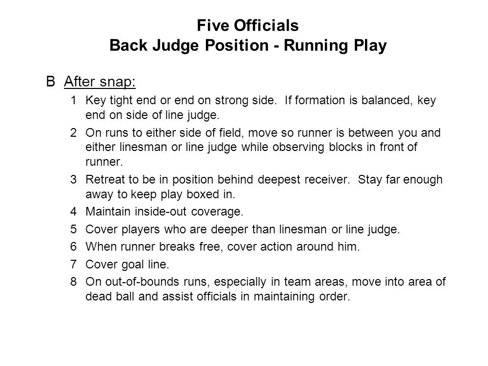 Five Officials Back Judge Position Administering Penalties AHelp obtain ball.