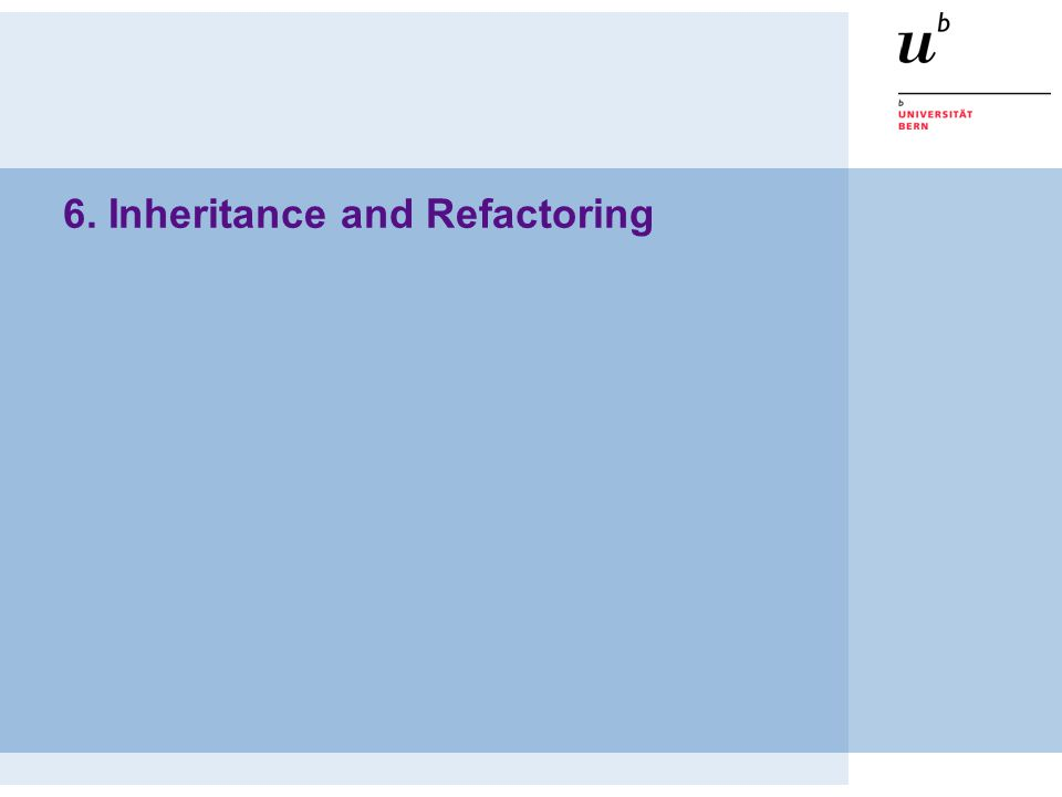 6. Inheritance and Refactoring