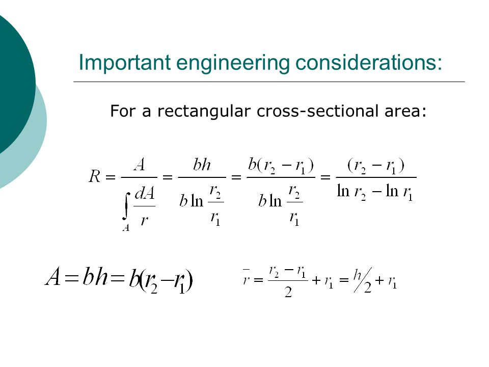Important engineering considerations: For a rectangular cross-sectional area: