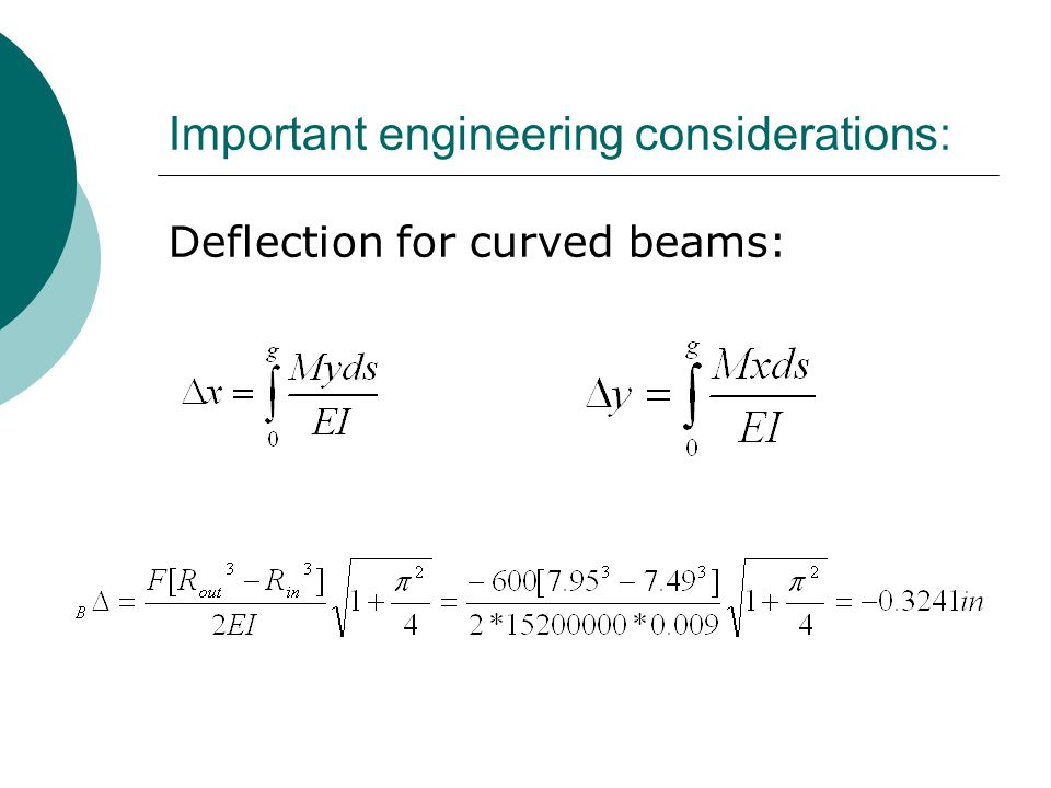 Important engineering considerations: Deflection for curved beams: