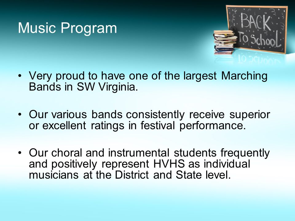 Music Program Very proud to have one of the largest Marching Bands in SW Virginia.