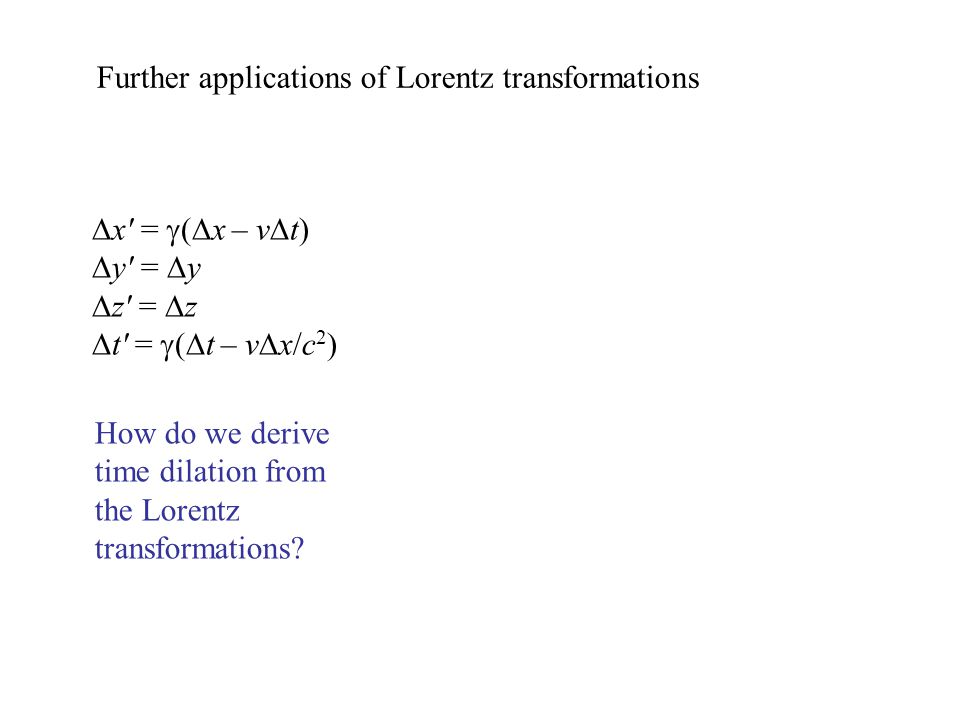 How do we derive time dilation from the Lorentz transformations.