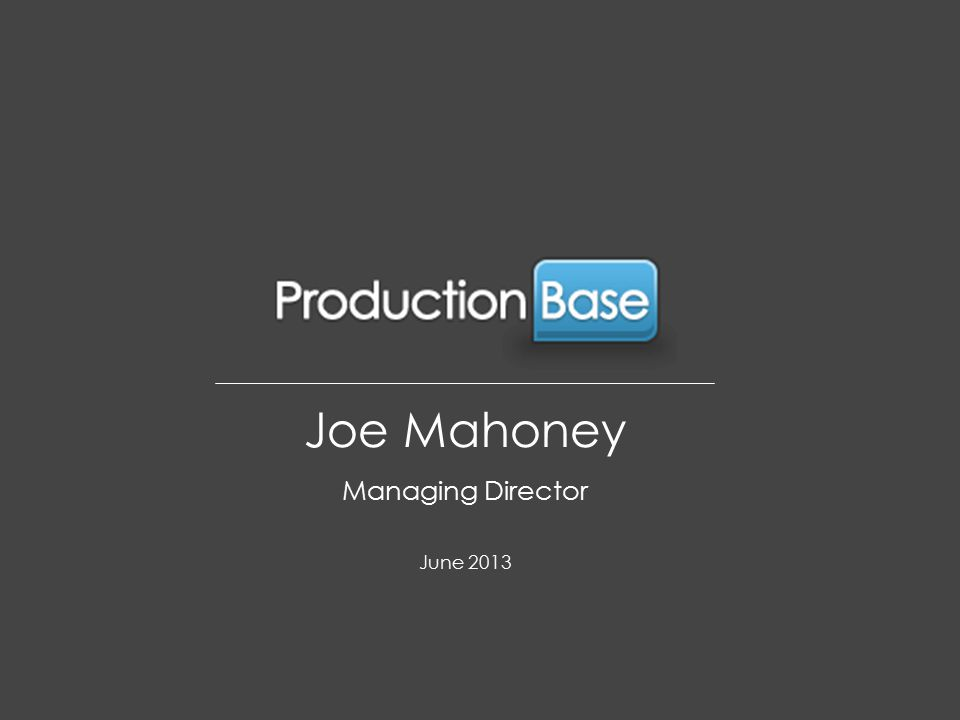 Joe Mahoney Managing Director June 2013