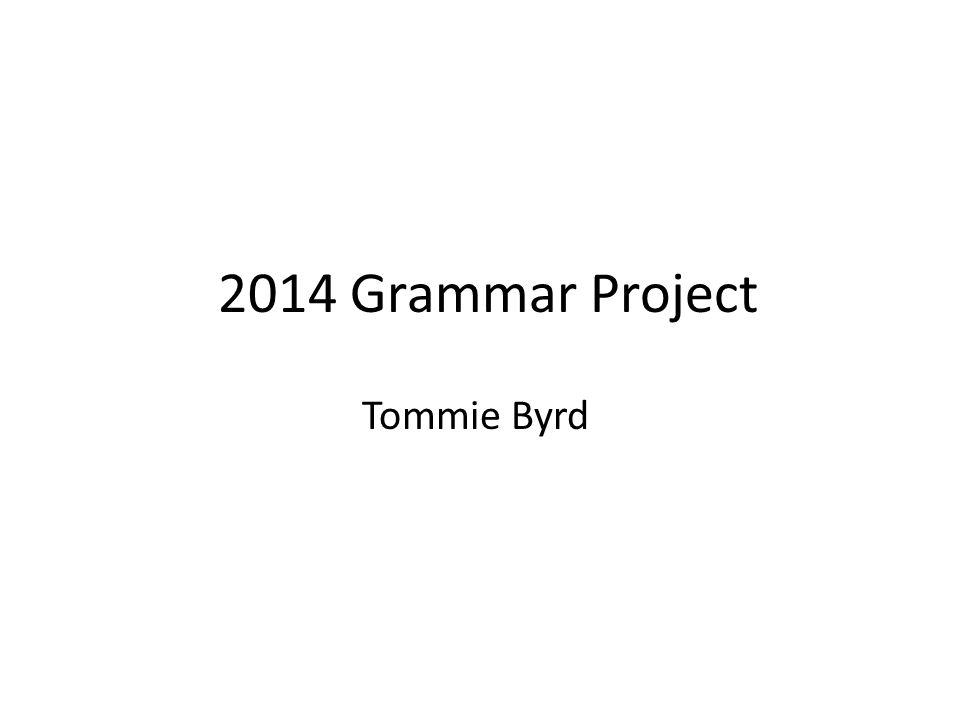 2014 Grammar Project Tommie Byrd