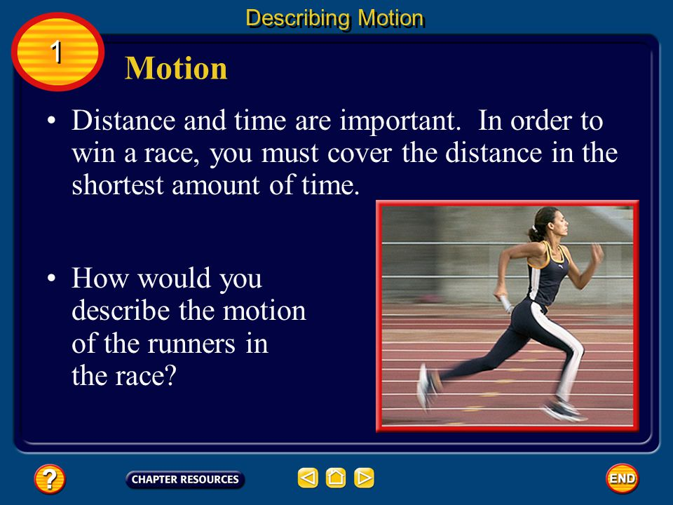 Are distance and time important in describing running events at the track- and-field meets in the Olympics? We are surrounded by moving things  Cars,