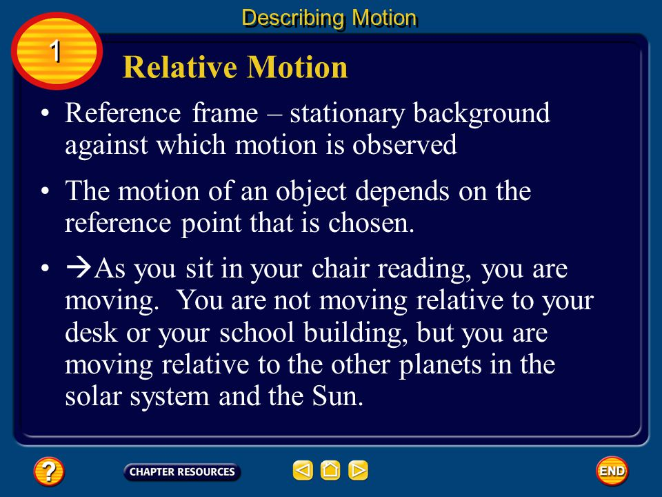 Speed – distance traveled in a given amount of time You don't always need to see something move to know that motion has taken place. A reference frame
