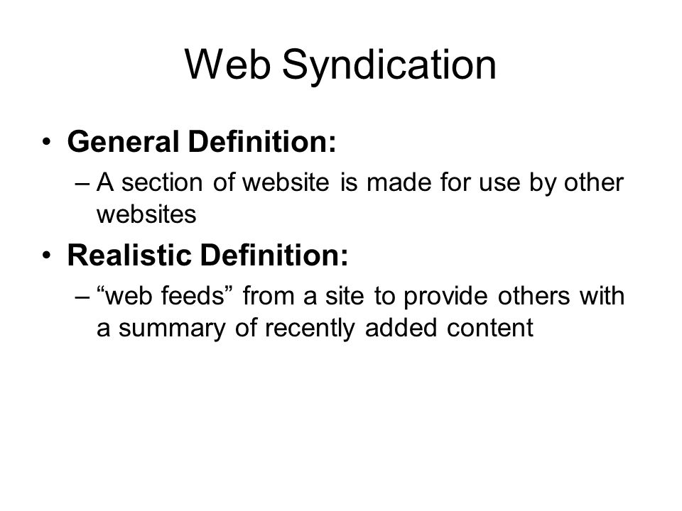 History of Successful Web Syndication Beginning Year: 2001 Publisher: Miniclip (online gaming website) Use: Syndicated browser based interactive games