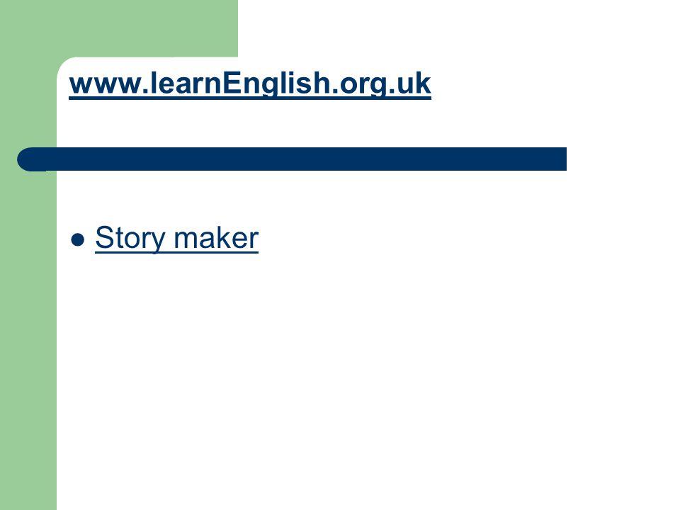 www.learnEnglish.org.uk Story maker