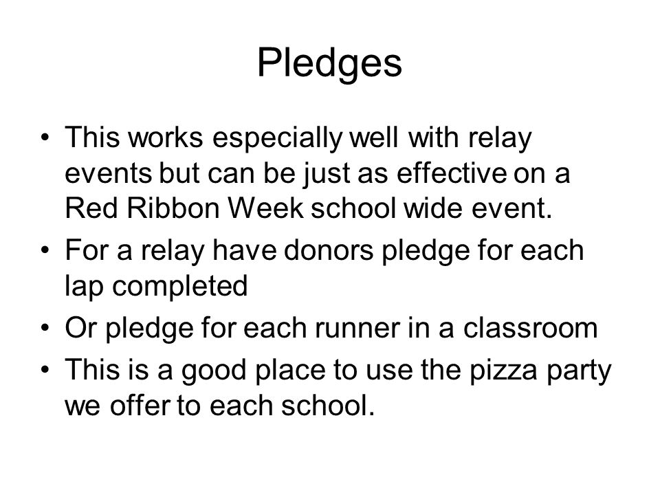 This works especially well with relay events but can be just as effective on a Red Ribbon Week school wide event.