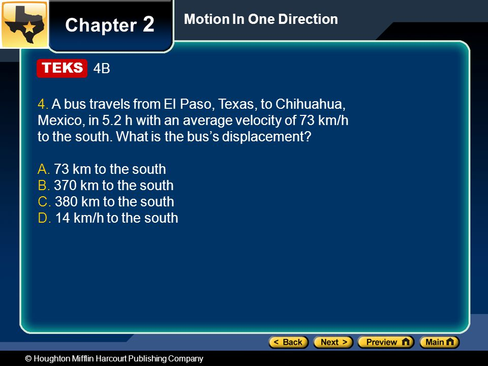 © Houghton Mifflin Harcourt Publishing Company Chapter 2 Motion In One Direction 4B 4.