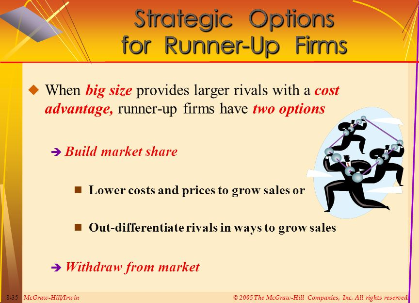 McGraw-Hill/Irwin© 2005 The McGraw-Hill Companies, Inc. All rights reserved. 8-35 Strategic Options for Runner-Up Firms  When big size provides large