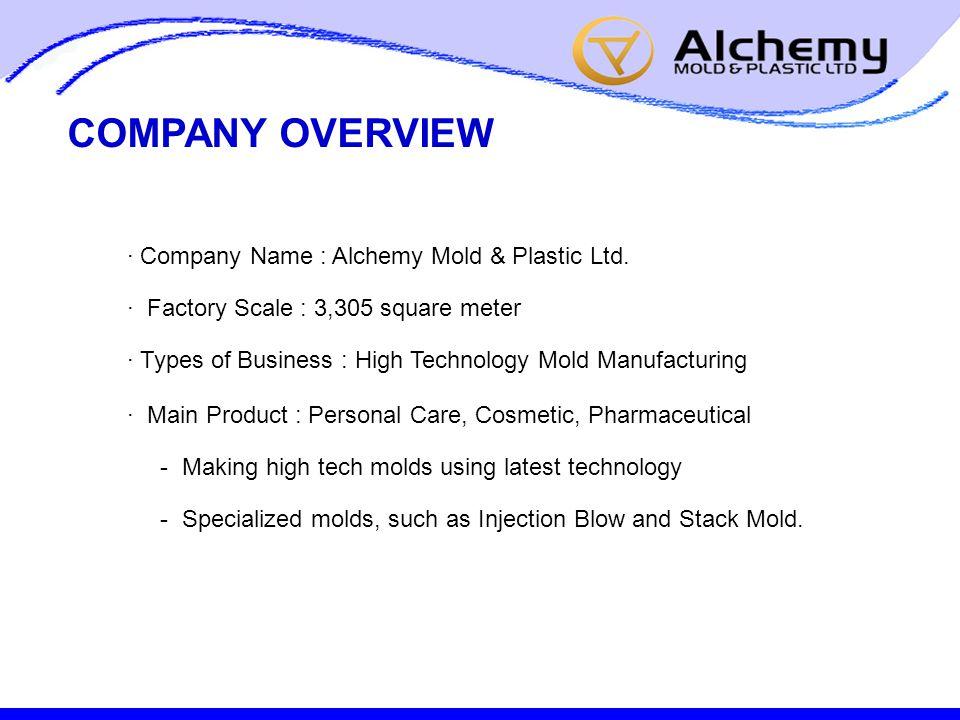 · Company Name : Alchemy Mold & Plastic Ltd.
