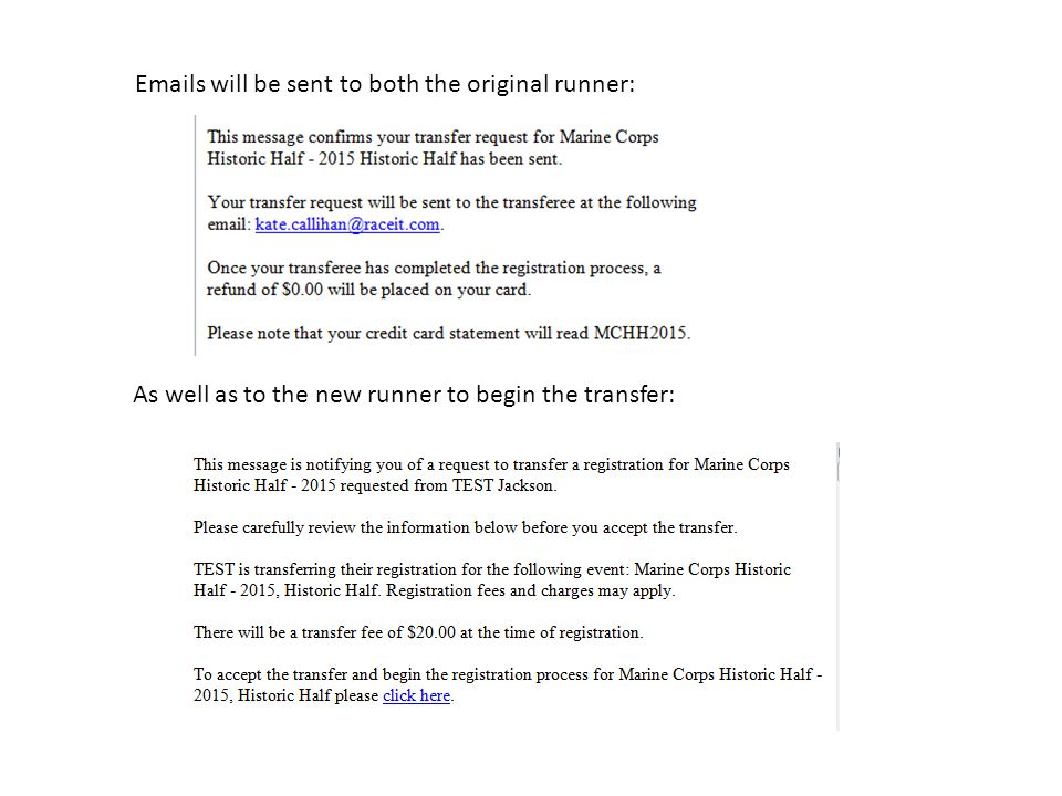Emails will be sent to both the original runner: As well as to the new runner to begin the transfer: