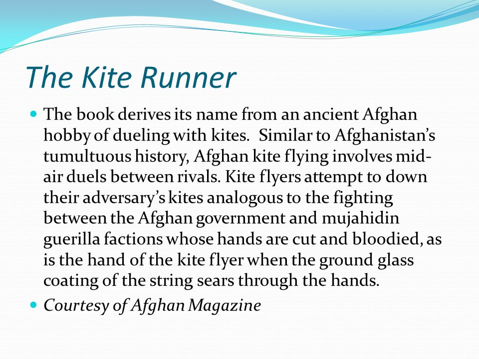 The Kite Runner When the opponent's kite has been downed, then the real battle turns into a race, the kite run, to see who retrieves the fallen kite.