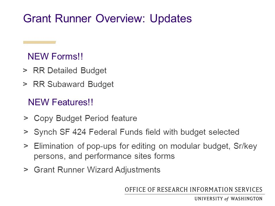 Grant Runner Overview: Updates  RR Detailed Budget  RR Subaward Budget NEW Features!.