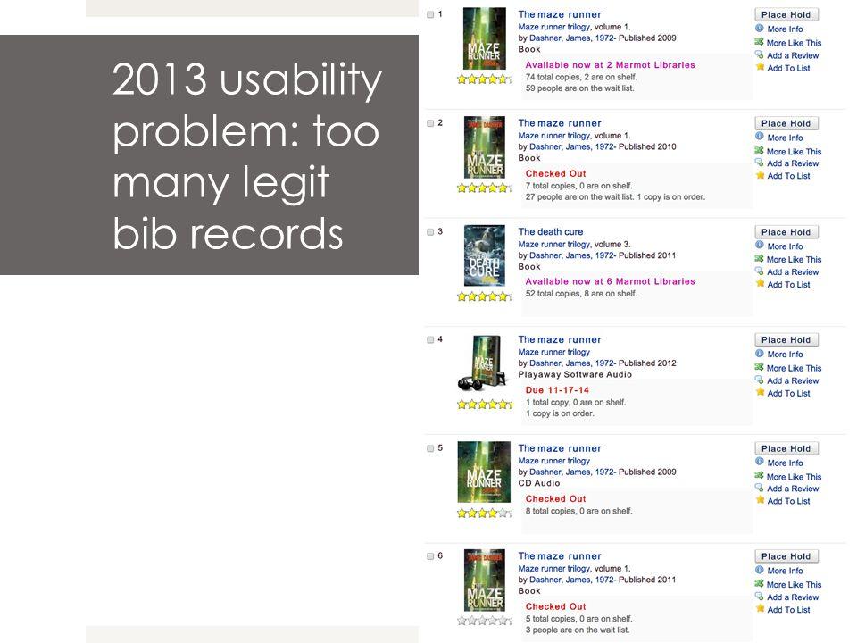 2013 usability problem: too many legit bib records
