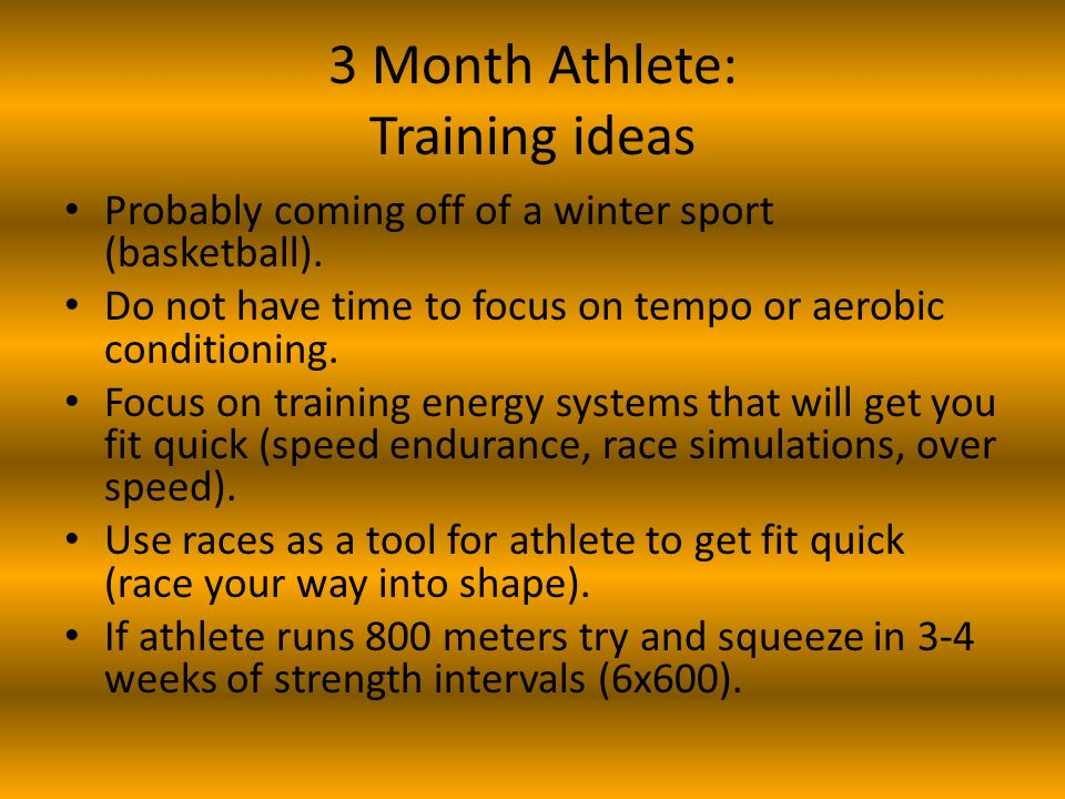 3 Month Athlete: Training ideas Probably coming off of a winter sport (basketball).