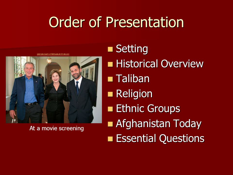 Order of Presentation Setting Setting Historical Overview Historical Overview Taliban Taliban Religion Religion Ethnic Groups Ethnic Groups Afghanista