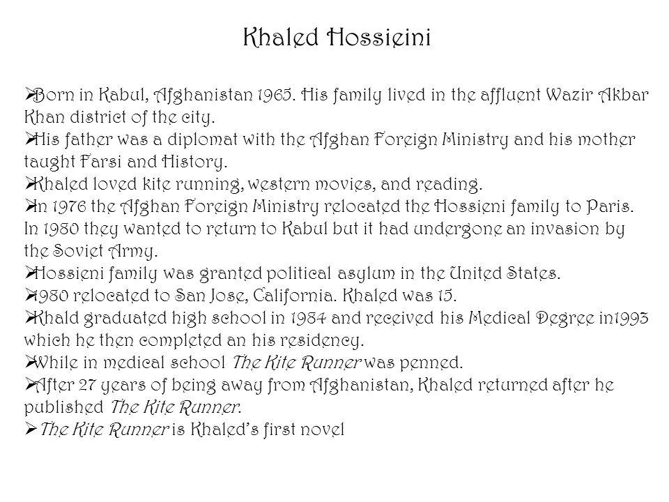 Khaled Hossieini  Born in Kabul, Afghanistan 1965.