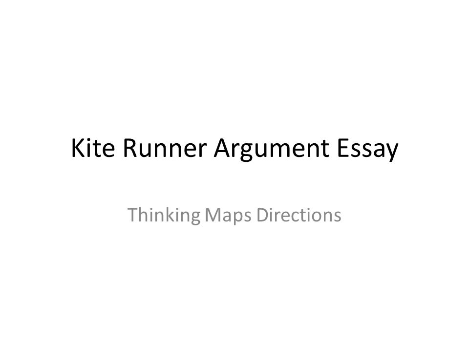 Kite Runner Argument Essay Thinking Maps Directions