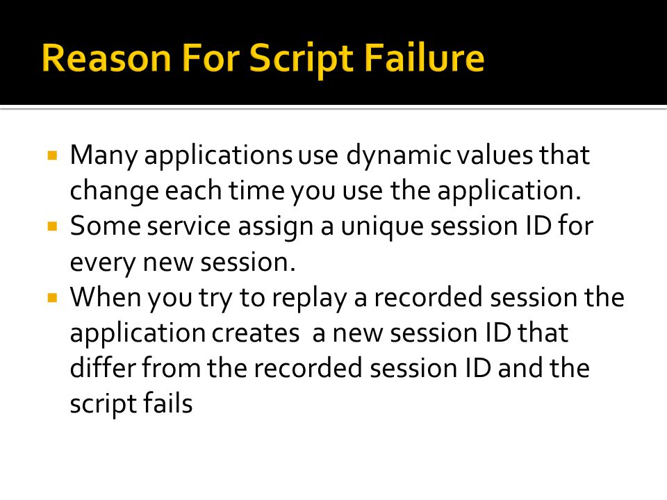  Many applications use dynamic values that change each time you use the application.  Some service assign a unique session ID for every new session.