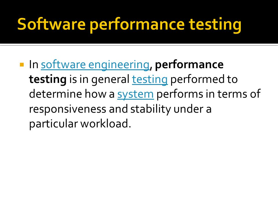  In software engineering, performance testing is in general testing performed to determine how a system performs in terms of responsiveness and stabi