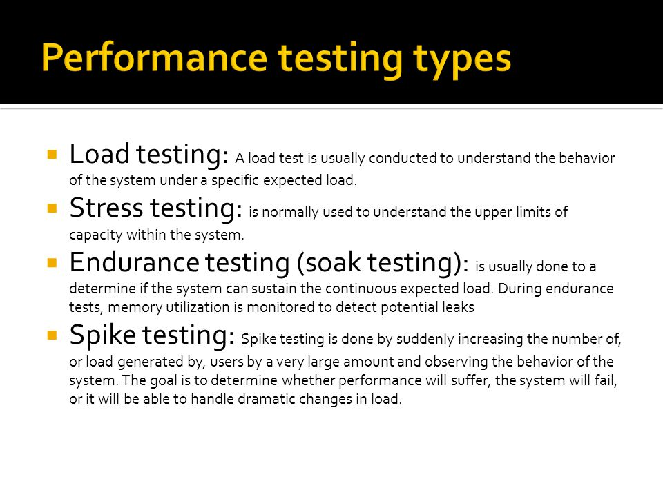  Load testing: A load test is usually conducted to understand the behavior of the system under a specific expected load.  Stress testing: is normall
