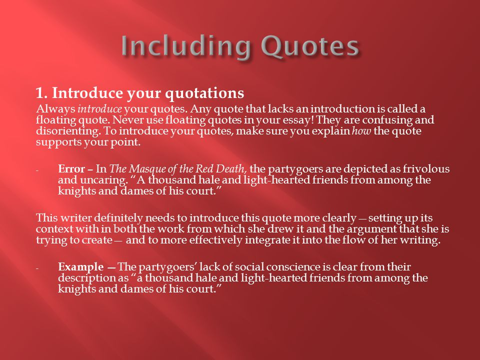 1.Introduce your quotations Always introduce your quotes.