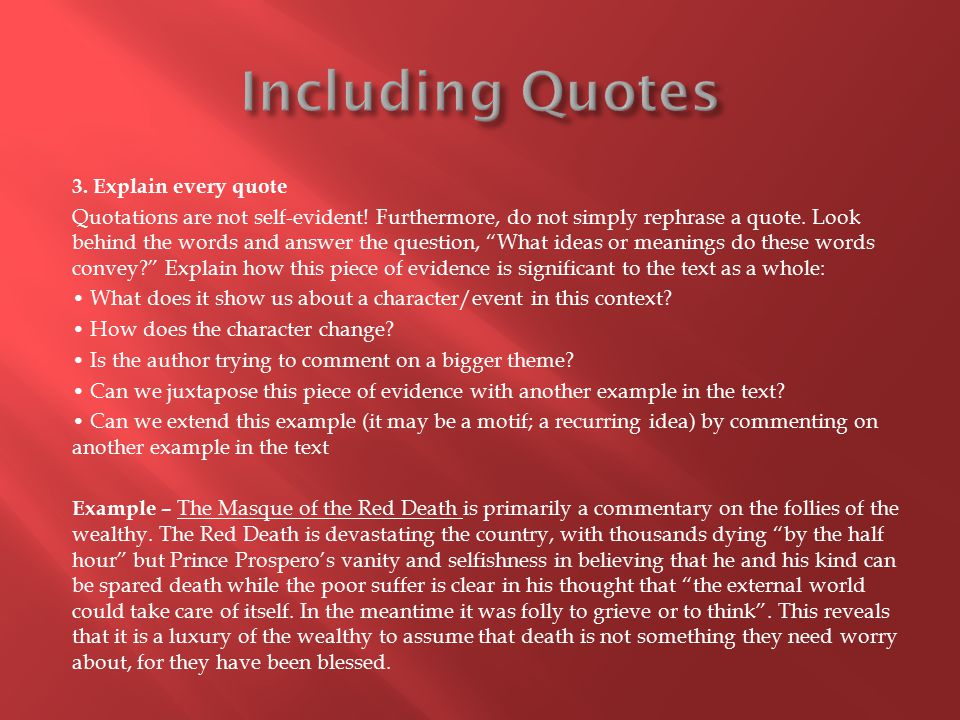 3.Explain every quote Quotations are not self-evident.