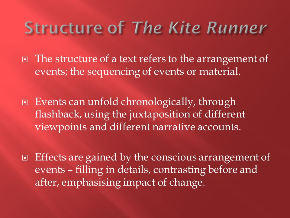  The structure of a text refers to the arrangement of events; the sequencing of events or material.