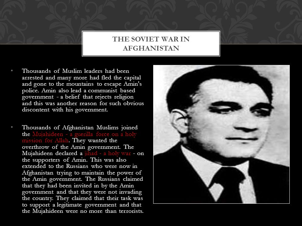 On December 27th, 1979, Amin was shot by the Russians and he was replaced by Babrak Kamal.