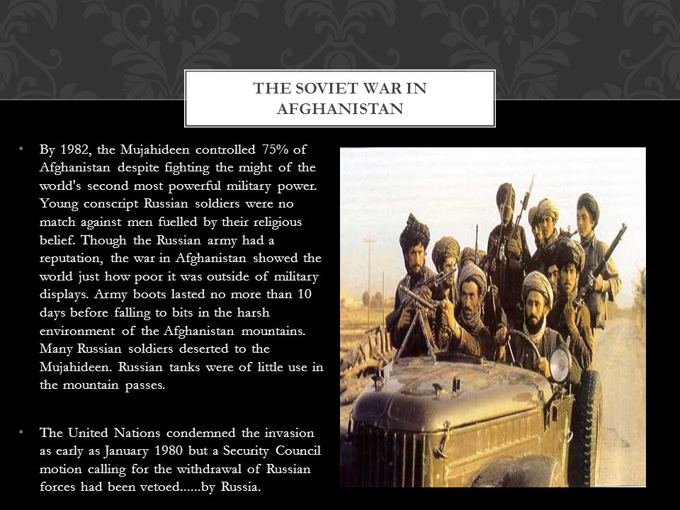 By 1982, the Mujahideen controlled 75% of Afghanistan despite fighting the might of the world s second most powerful military power.