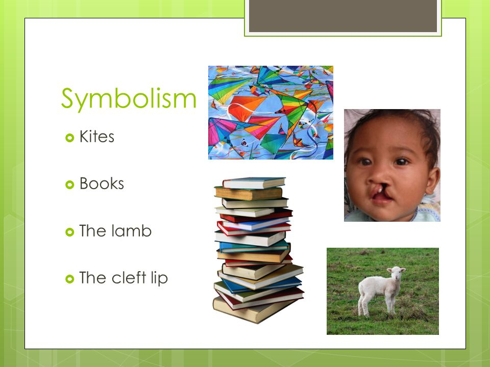 Symbolism  Kites  Books  The lamb  The cleft lip