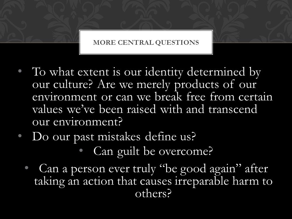 To what extent is our identity determined by our culture.