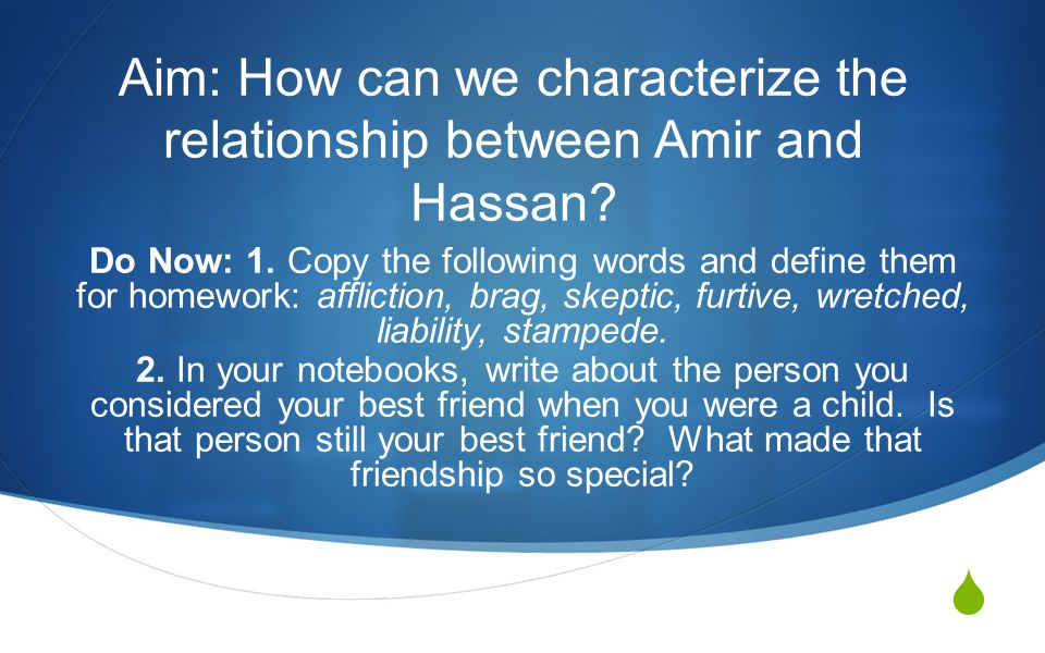  Aim: How can we characterize the relationship between Amir and Hassan.