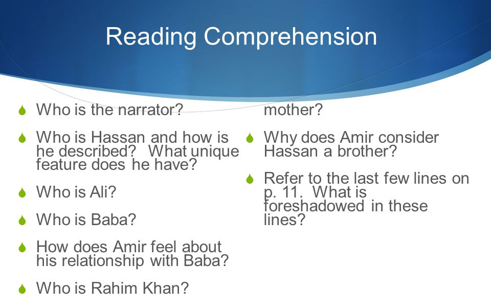 Reading Comprehension  Who is the narrator.  Who is Hassan and how is he described.
