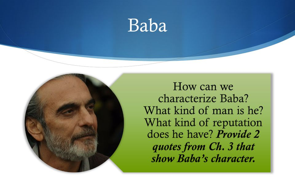 Baba How can we characterize Baba. What kind of man is he.