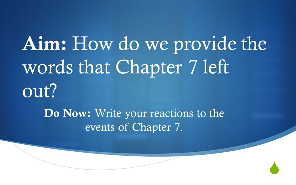  Aim: How do we provide the words that Chapter 7 left out.