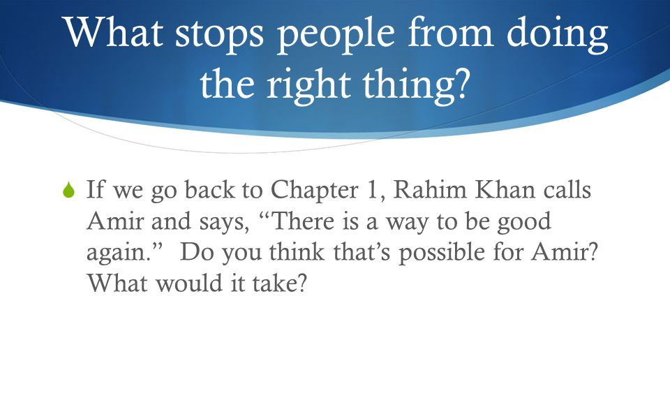 What stops people from doing the right thing.
