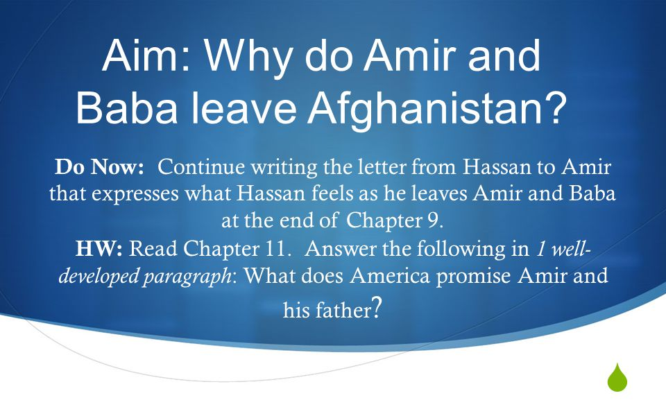  Aim: Why do Amir and Baba leave Afghanistan.