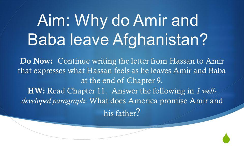  Aim: Why do Amir and Baba leave Afghanistan.