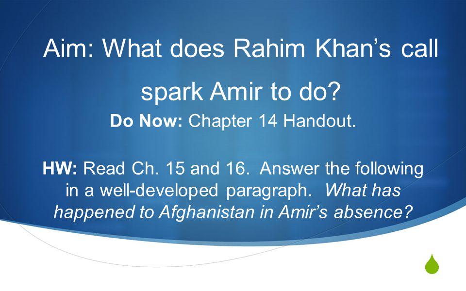  Aim: What does Rahim Khan's call spark Amir to do.