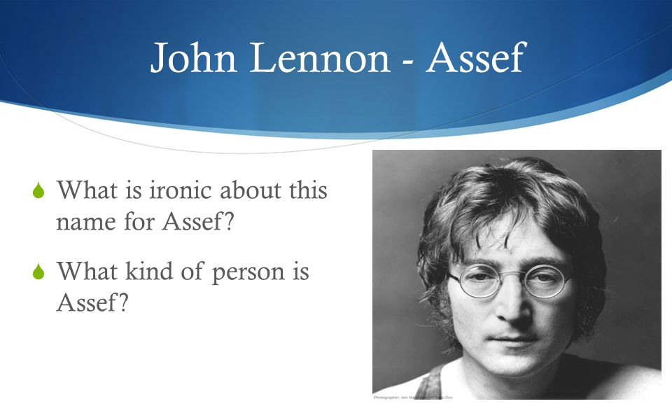 John Lennon - Assef  What is ironic about this name for Assef?  What kind of person is Assef?