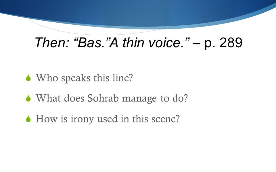 Then: Bas. A thin voice. – p. 289  Who speaks this line.