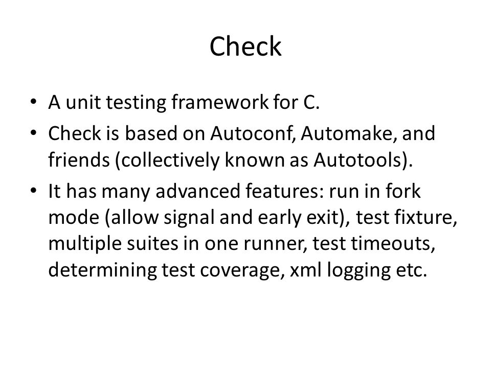 Check A unit testing framework for C.