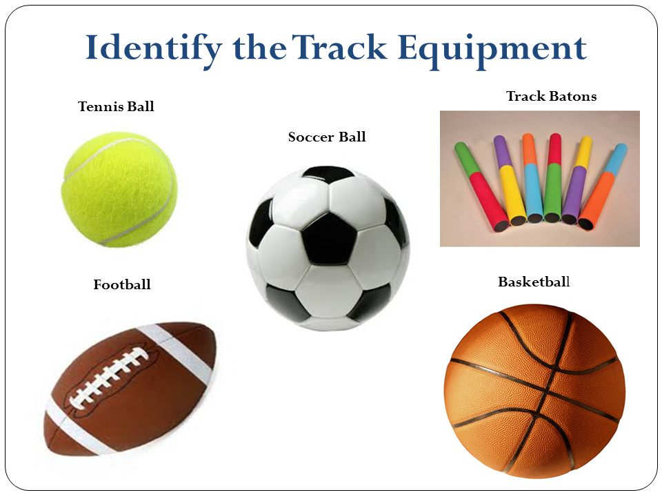 Identify the Track Equipment Tennis Ball Soccer Ball Track Batons Football Basketball