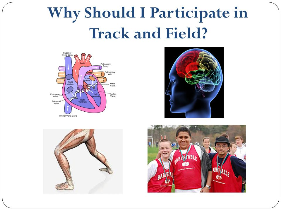 Why Should I Participate in Track and Field?